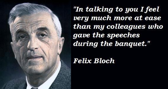 Felix Bloch's quote #4