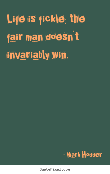 Fickle quote #3