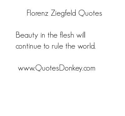 Florenz Ziegfeld's quote #3