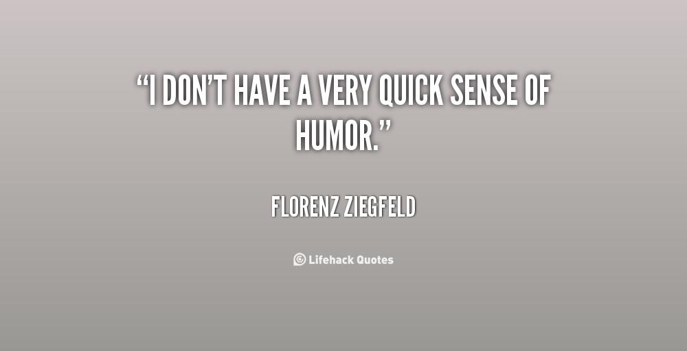 Florenz Ziegfeld's quote #5