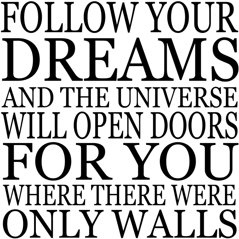 Follow Your Dreams quote #2