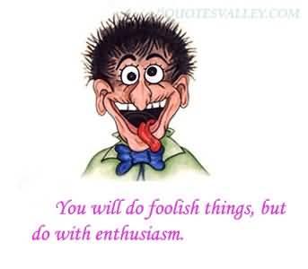 Foolishness quote #2