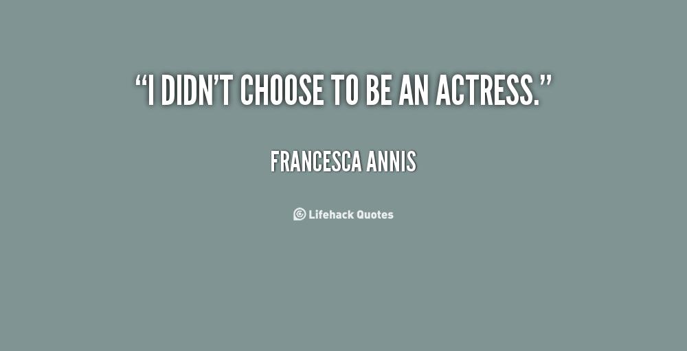 Francesca Annis's quote #5