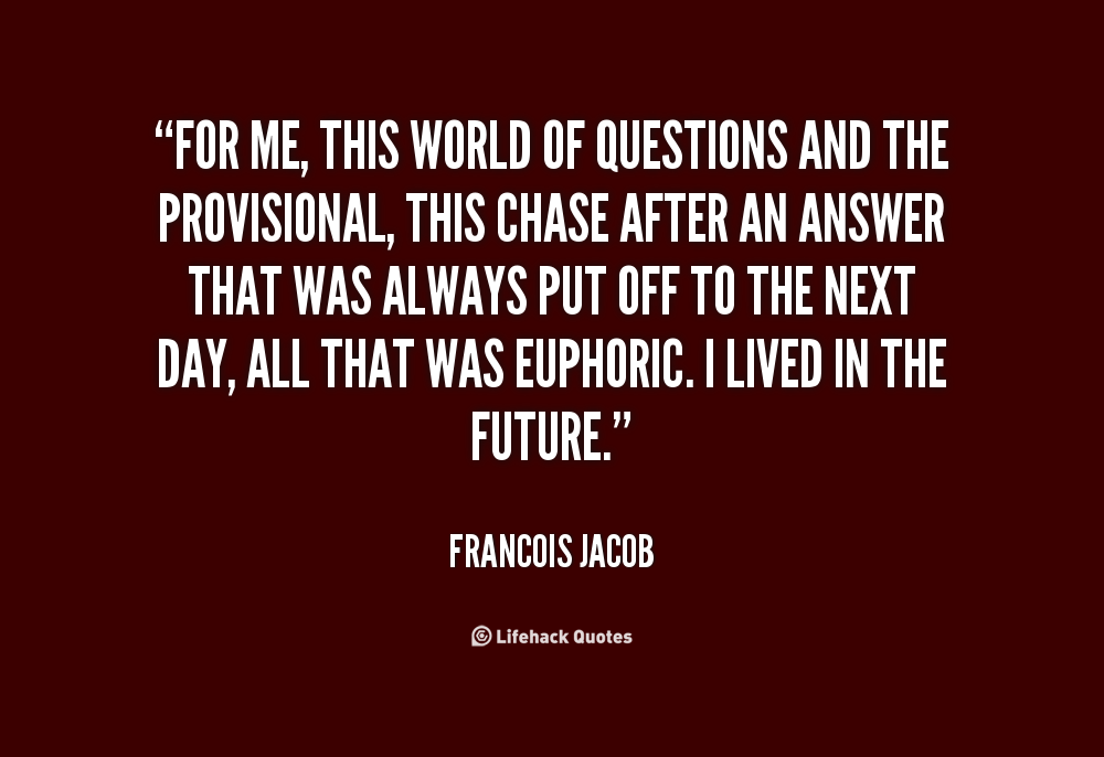 Francois Jacob's quote