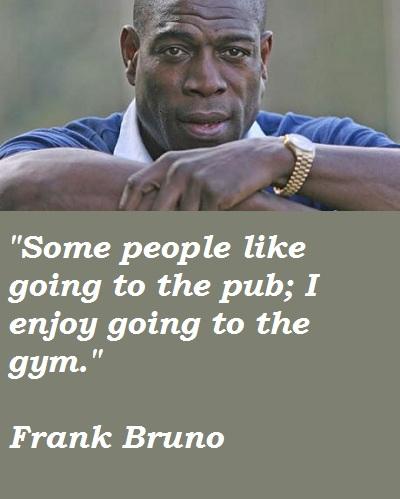 Frank Bruno's quote #2