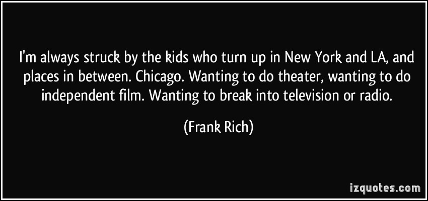 Frank Rich's quote #4