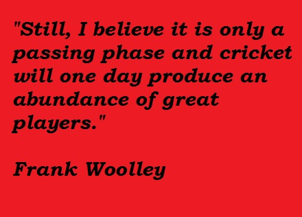 Frank Woolley's quote #3