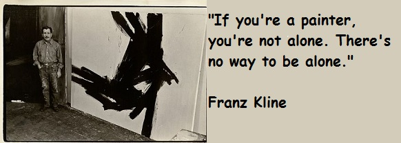 Franz Kline's quote #1