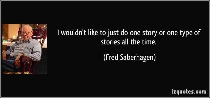 Fred Saberhagen's quote #7