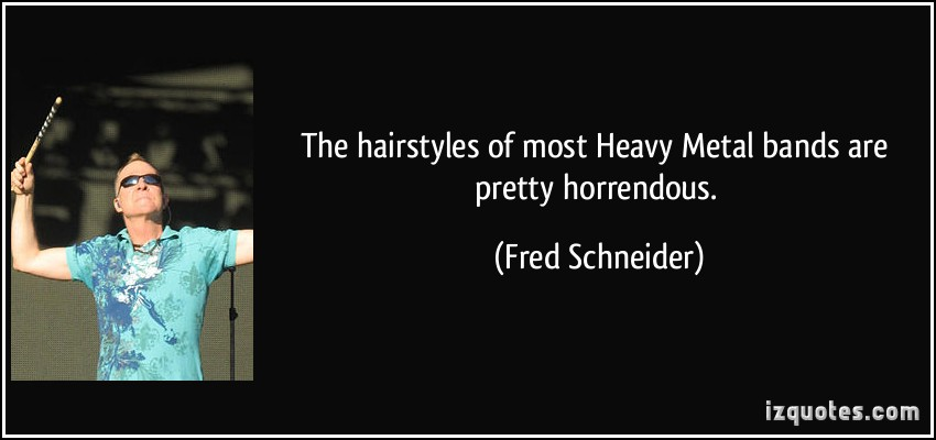 Fred Schneider's quote #2