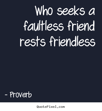 Friendless quote #1