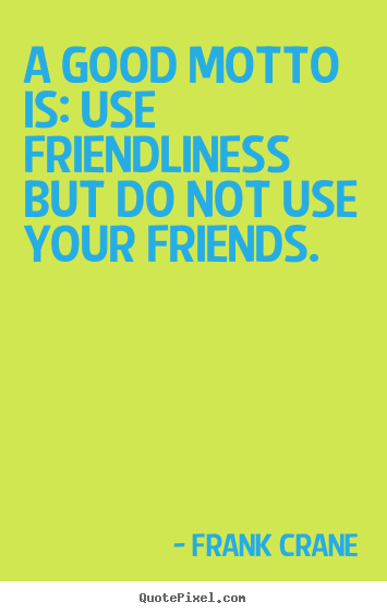 Friendliness quote #2