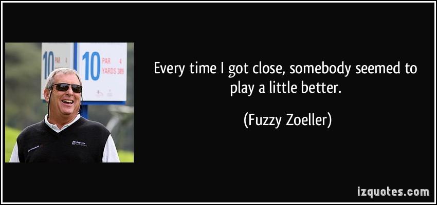 Fuzzy Zoeller's quote #2