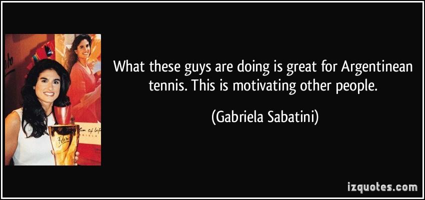 Gabriela Sabatini's quote #4