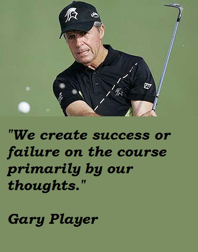 Gary Player's quote