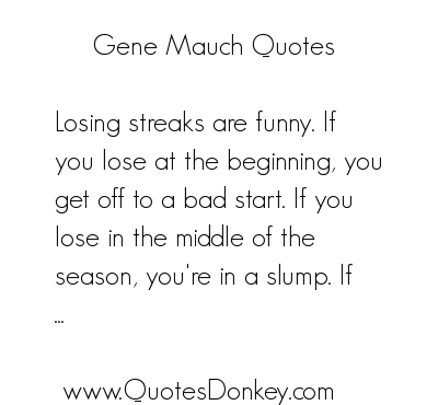 Gene Mauch's quote #3