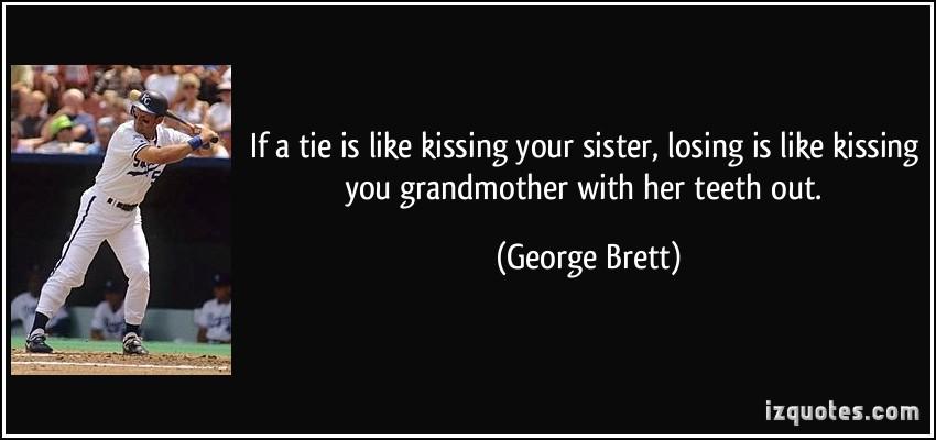 George Brett's quote #1