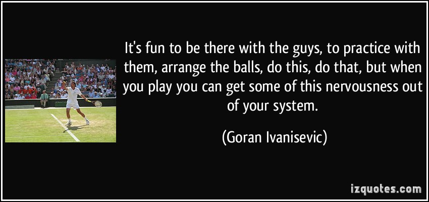 Goran Ivanisevic's quote #7
