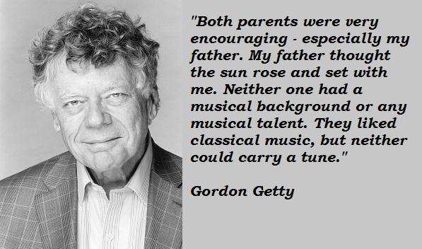 Gordon Getty's quote