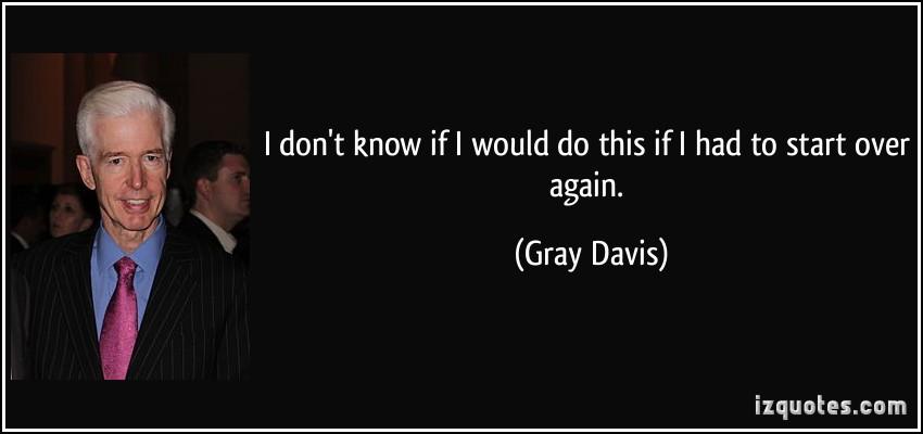 Gray Davis's quote #5