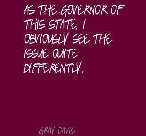 Gray Davis's quote #3
