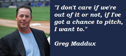 Greg Maddux's quote #5