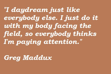 Greg Maddux's quote #6