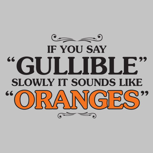 Gullible quote #1