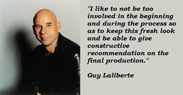 Guy Laliberte's quote #2