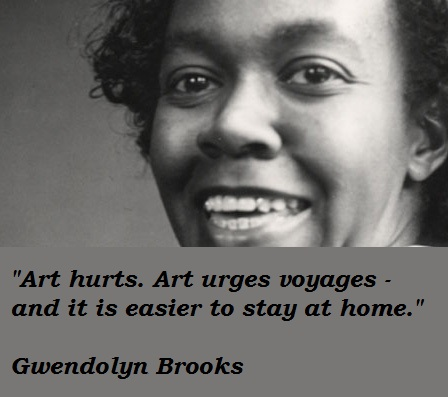 Gwendolyn Brooks's quote #5