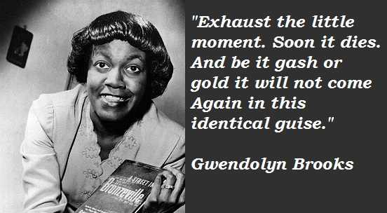 Gwendolyn Brooks's quote #4