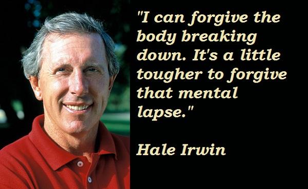 Hale Irwin's quote #6