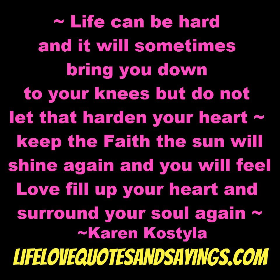 Life Is Hard Quotes: Famous Quotes About 'Hard Life'
