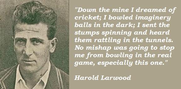 Harold Larwood's quote #1