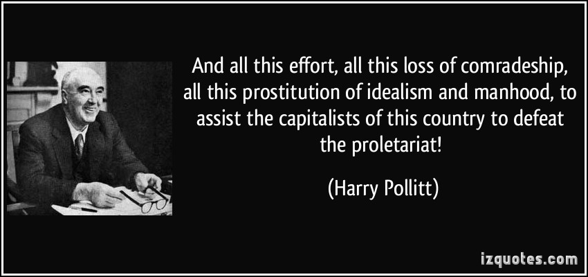 Harry Pollitt's quote #2