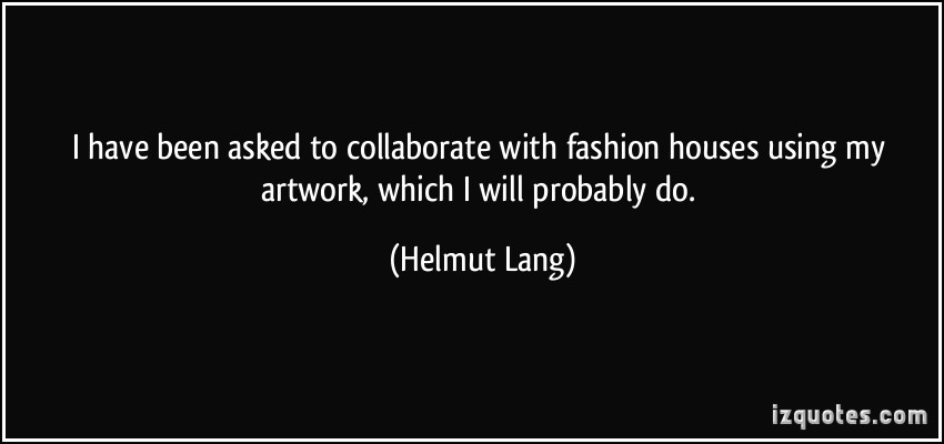 Helmut Lang's quote #2