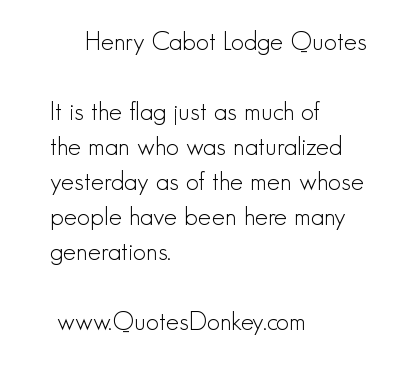 Henry Cabot Lodge's quote #1