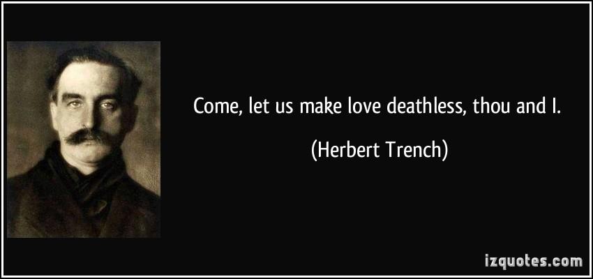 Herbert Trench's quote