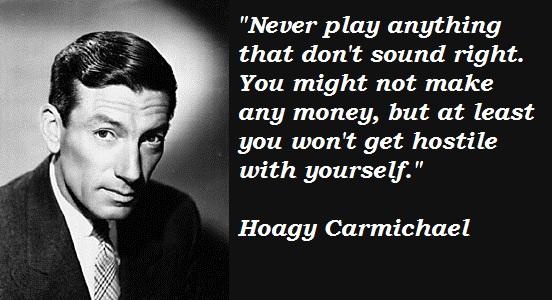 Hoagy Carmichael's quote