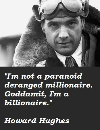 Howard Hughes quote #2