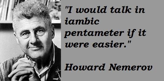 Howard Nemerov's quote #6