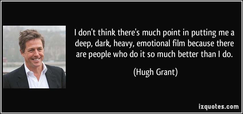 Hugh Grant's quote #3