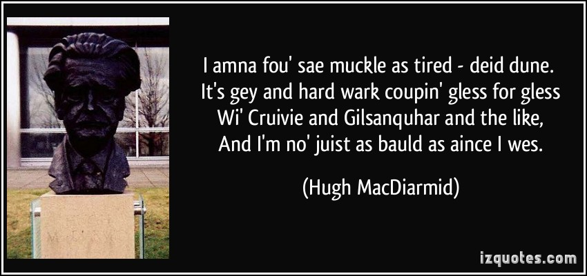 Hugh MacDiarmid's quote #1