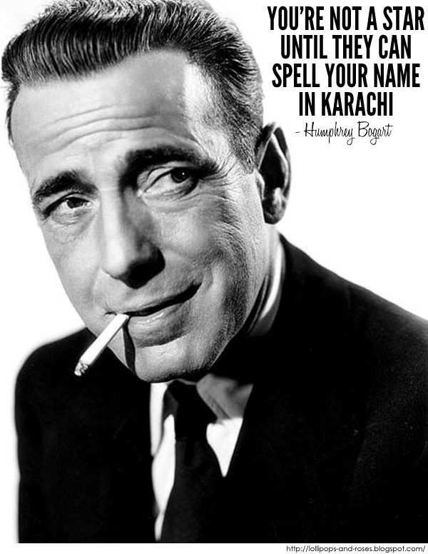 Humphrey Bogart's quote