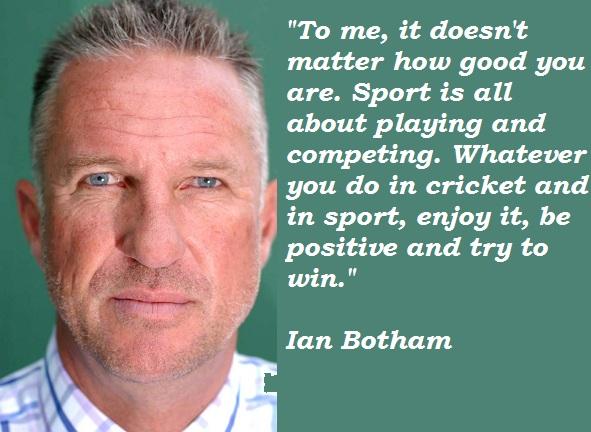 Ian Botham's quote #7