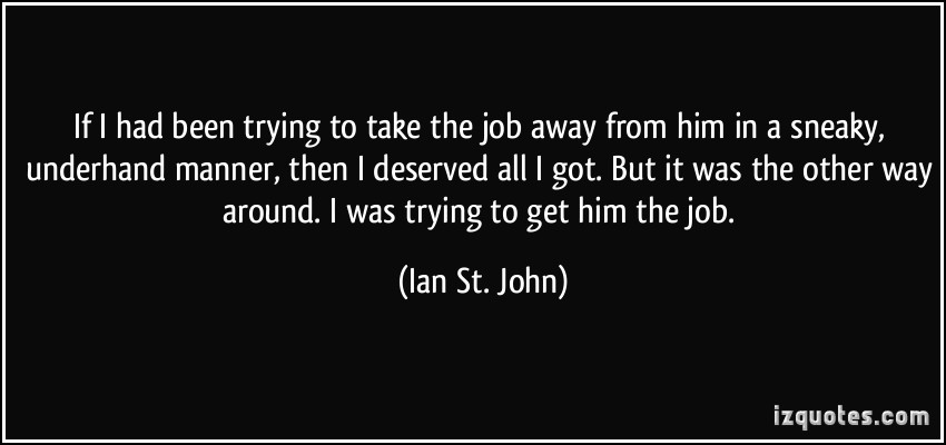 Ian St. John's quote #2