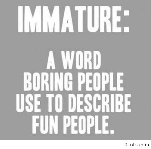 Immature quote #5