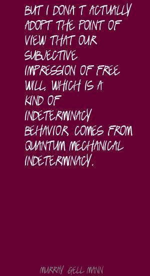 Indeterminacy quote #2