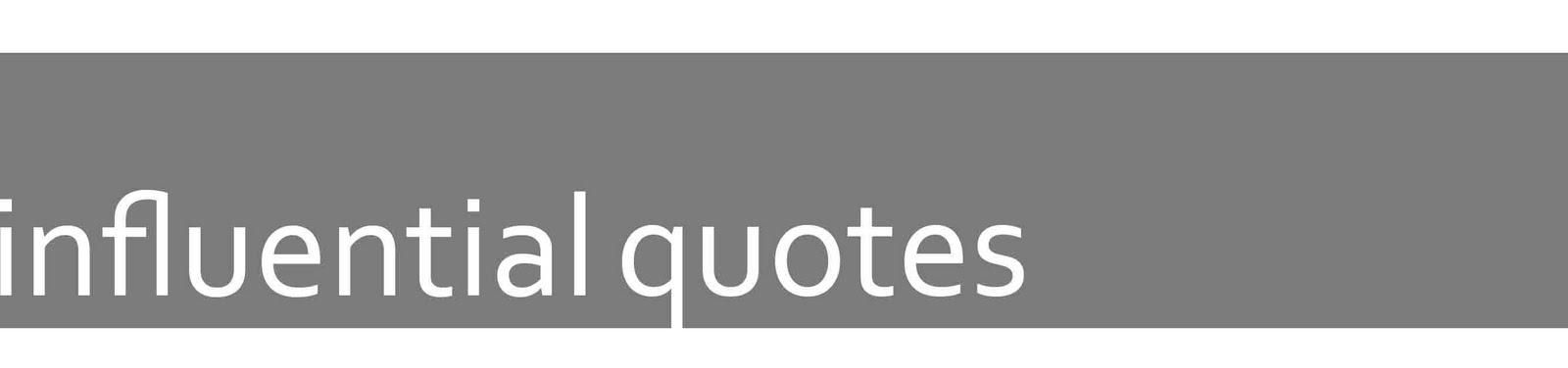 Influential quote #2