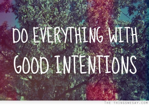 Intentions quote #7
